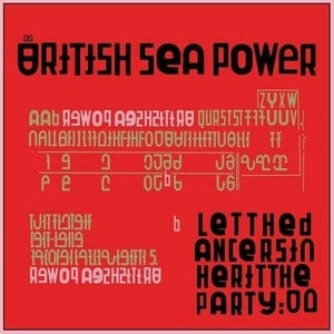 'Let The Dancers Inherit The Party' by British Sea Power