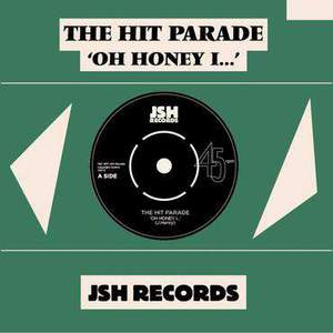 'Oh Honey I...' by The Hit Parade