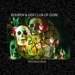 'Patchouli Blue' by Bohren & Der Club Of Gore
