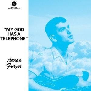'My God Has a Telephone' by Aaron Frazer