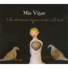 True Adventures Happen Inside Your Head by Mia Vigar