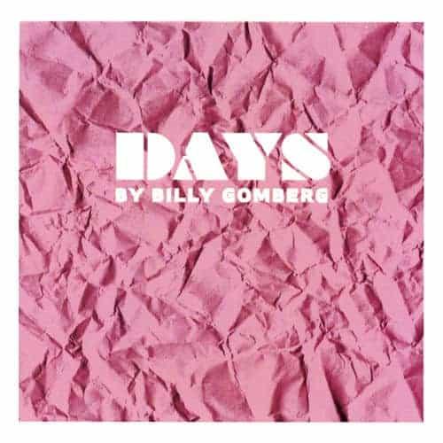 'Days' by Billy Gomberg