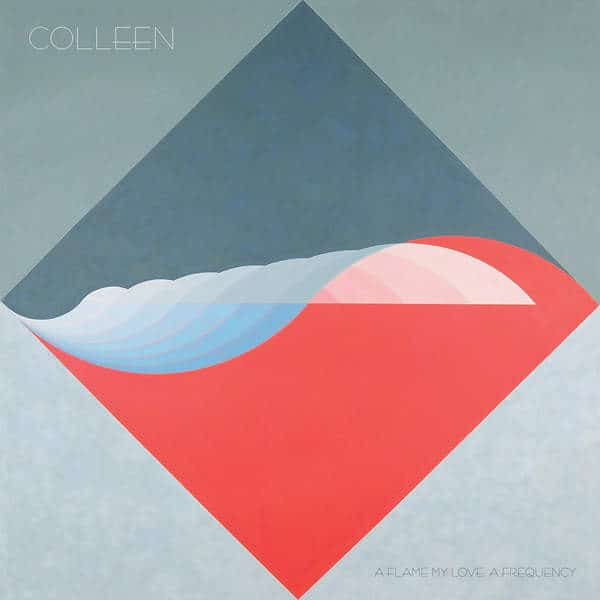 'A Flame My Love, A Frequency' by Colleen