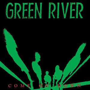 'Come On Down' by Green River