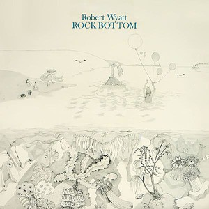 'Rock Bottom' by Robert Wyatt