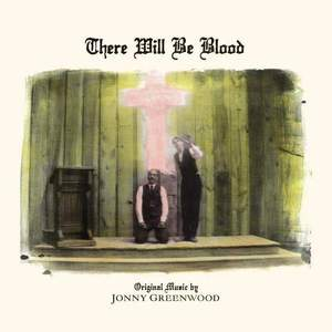 'There Will Be Blood (Music From The Motion Picture)' by Jonny Greenwood
