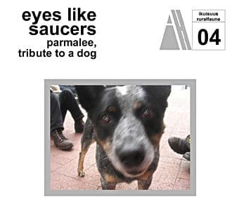 'Parmalee, Tribute To A Dog' by Eyes Like Saucers