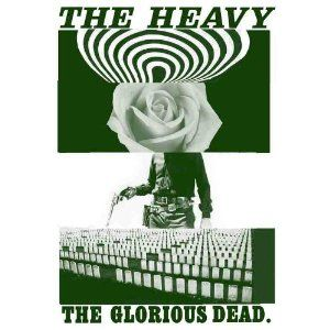 'The Glorious Dead' by The Heavy