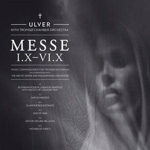 'Messe I.X – VI.X' by Ulver