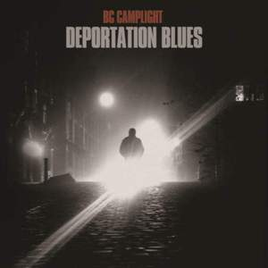 'Deportation Blues' by BC Camplight