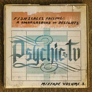 'Fishscales Falling : A Smorgasbord Ov Delights – Mixtape Volume 1' by Psychic TV
