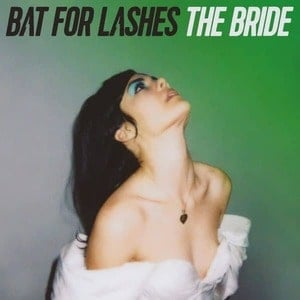 'The Bride' by Bat For Lashes