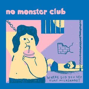 'Where Did You Get That Milkshake' by No Monster Club