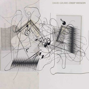 'Creep Mission' by David Grubbs