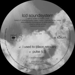 'I Used To (Dixon Retouch) / Pulse (v.1)' by LCD Soundsystem