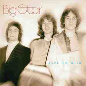 'Live On WLIR' by Big Star