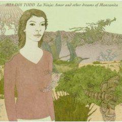 La Ninja: Amor And Other Dreams Of Manzanita by Mia Doi Todd