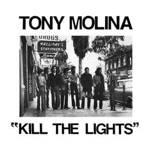 'Kill The Lights' by Tony Molina