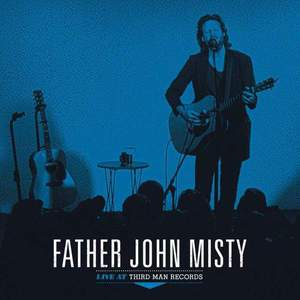 'Live at Third Man Records' by Father John Misty