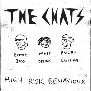 'High Risk Behaviour' by The Chats