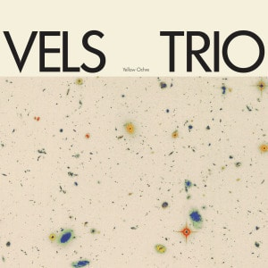 'Yellow Ochre' by Vels Trio