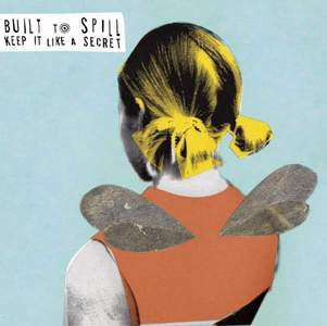 'Keep It Like A Secret' by Built To Spill