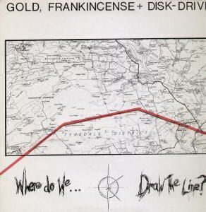 Where Do We Draw The Line? by Gold, Frankincense + Disk- Drive