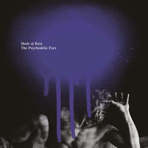 'Made of Rain' by The Psychedelic Furs