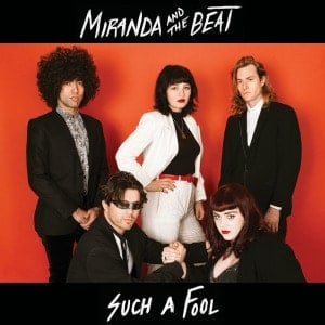 'Such A Fool' by Miranda and The Beat