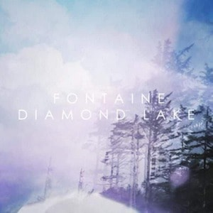 'Diamond Lake' by Fontaine
