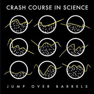 'Jump Over Barrels' by Crash Course In Science