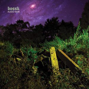 'Audio Noir' by Bossk