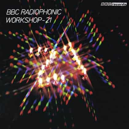 'BBC Radiophonic Workshop - 21' by BBC Radiophonic Workshop