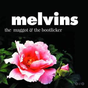 'The Maggot & The Bootlicker' by Melvins