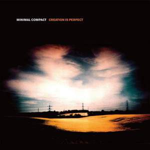 'Creation Is Perfect' by Minimal Compact