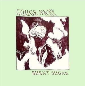 'Burnt Sugar' by Gouge Away