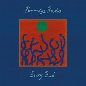 'Every Bad' by Porridge Radio