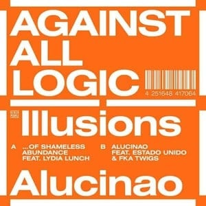 'Illusions Of Shameless Abundance / Alucinao' by Against All Logic