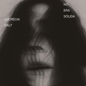 'No Era Solida' by Lucrecia Dalt