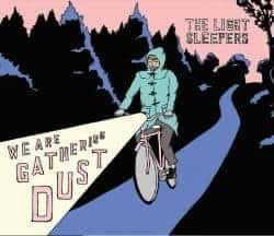 We Are Gathering Dust by The Light Sleepers
