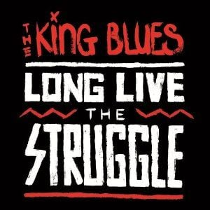 'Long Live The Struggle' by The King Blues