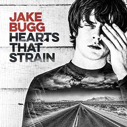 'Hearts That Strain' by Jake Bugg