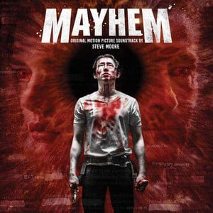 'Mayhem (Official Motion Picture Soundtrack)' by Steve Moore