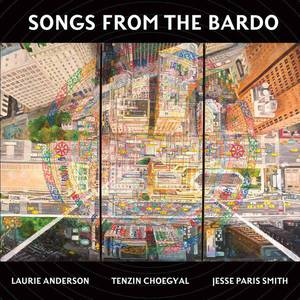 'Songs From The Bardo' by Laurie Anderson, Tenzin Choegyal, Jesse Paris Smith