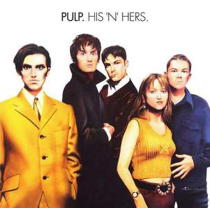 'His 'n' Hers (25th Anniversary Edition)' by Pulp