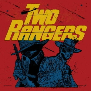 'Two Rangers' by Two Rangers