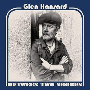'Between Two Shores' by Glen Hansard