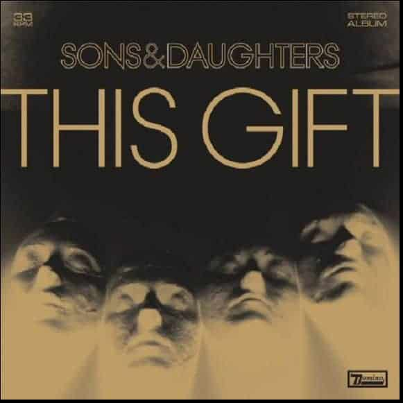 'This Gift' by Sons And Daughters