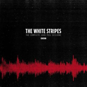 'The Complete John Peel Sessions' by The White Stripes