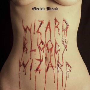 'Wizard Bloody Wizard' by Electric Wizard
